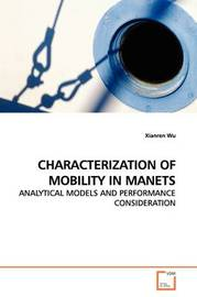 Characterization of Mobility in Manets by Xianren Wu