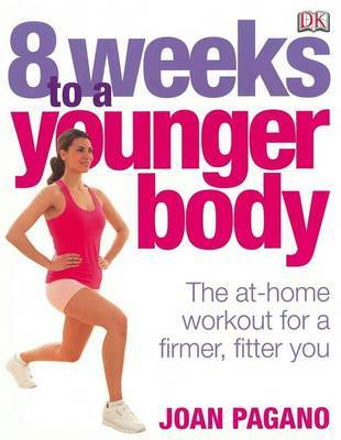 8 Weeks to a Younger Body: the At-home Workout for a Firmer, Fitter You by Joan Pagano image