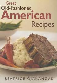 Great Old-fashioned American Recipes by Beatrice Ojakangas image