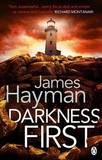 Darkness First by James (James H.) Hayman