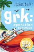 Grk Operation Tortoise by Josh Lacey