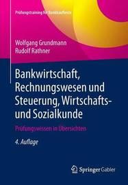 Bankwirtschaft, Rechnungswesen Und Steuerung, Wirtschafts- Und Sozialkunde by Wolfgang Grundmann