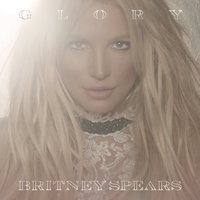 Glory - Deluxe Edition by Britney Spears