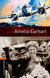 Oxford Bookworms Library: Level 2:: Amelia Earhart by Janet Hardy Gould