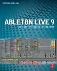 Ableton Live 9 by Keith Robinson