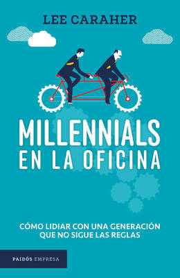 Millennials En La Oficina by Lee Caraher