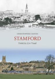 Stamford Through Time by Christopher Davies image