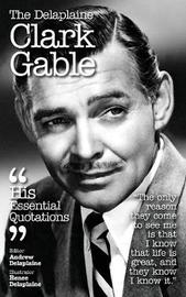 The Delaplaine Clark Gable - His Essential Quotations by Andrew Delaplaine image