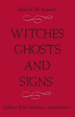 itches, Ghosts, and Signs by Patrick W Gainer