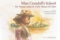 Miss Crandall's School for Young Ladies & Little Misses of Color by Elizabeth Alexander