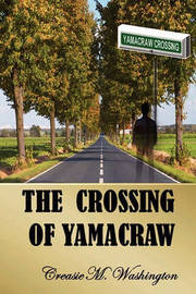 The Crossing of Yamacraw by Creasie M Washington
