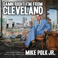 Damn Right I'm from Cleveland by Mike Polk