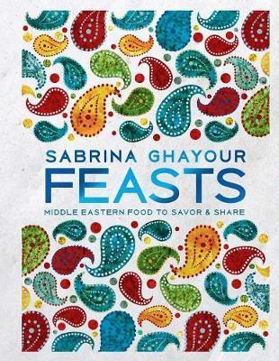 Feasts by Sabrina Ghayour