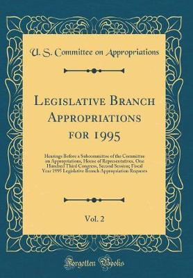Legislative Branch Appropriations for 1995, Vol. 2 by U S Committee on Appropriations image