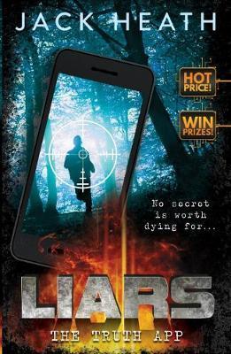 Liars #1: The Truth App by Jack Heath