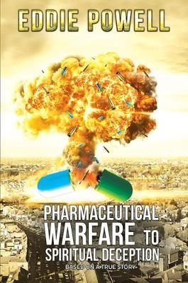 Pharmaceutical Warfare to Spiritual Deception by Eddie, Powell image