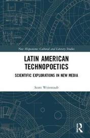 Latin American Technopoetics by Scott Weintraub image