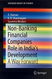 Non-Banking Financial Companies Role in India's Development by R. Kannan