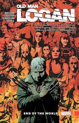 Wolverine: Old Man Logan Vol. 10 - End Of The World by Marvel Comics