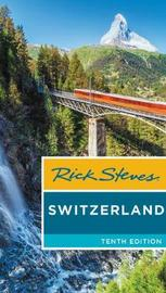 Rick Steves Switzerland (Tenth Edition) by Rick Steves