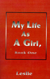 "My Life as a Girl by ""Leslie"" image"