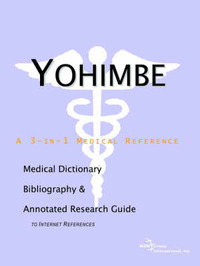 Yohimbe - A Medical Dictionary, Bibliography, and Annotated Research Guide to Internet References by ICON Health Publications image