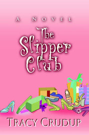 The Slipper Club by Tracy Crudup image