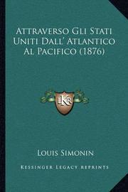 Attraverso Gli Stati Uniti Dall' Atlantico Al Pacifico (1876) by Louis Simonin