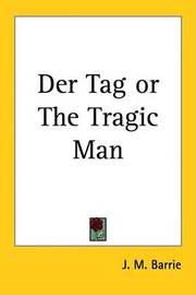 Der Tag or The Tragic Man by J.M.Barrie image