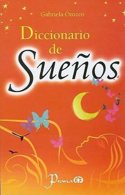 Diccionario de Suenos by Gabriela Orozco