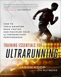 Training Essentials for Ultrarunning by Jason Koop