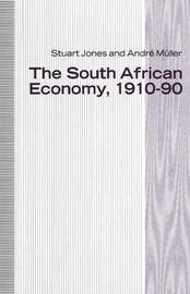 The South African Economy, 1910-90 by H.S. Jones