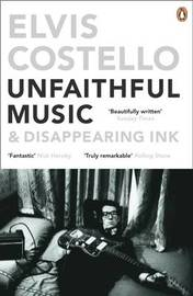 Unfaithful Music and Disappearing Ink by Elvis Costello