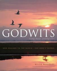 Godwits: Long-haul Champions by Keith Woodley