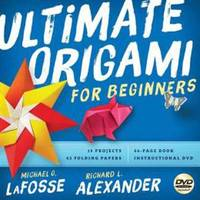 Origami for Beginners Kit: Papers, Project Book & DVD by Michael G LaFosse