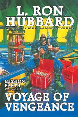 Mission Earth Volume 7: Voyage of Vengeance by L.Ron Hubbard