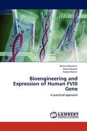 Bioengineering and Expression of Human Fviii Gene by Ammar Ebrahimi