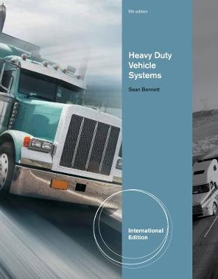 Heavy Vehicle Systems, International Edition by Sean Bennett