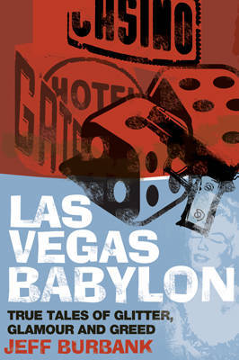 Las Vegas Babylon by Jeff Burbank