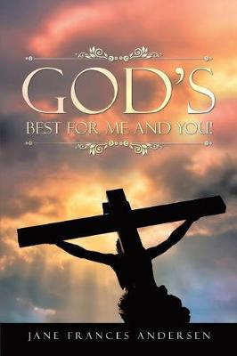 God's Best for Me and You! by Jane Frances Andersen