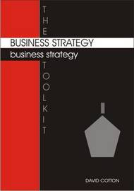 The Business Strategy Toolkit by David Cotton