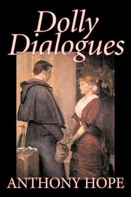 Dolly Dialogues by Anthony Hope image