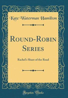 Round-Robin Series by Kate Waterman Hamilton