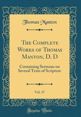 The Complete Works of Thomas Manton, D. D, Vol. 17 by Thomas Manton