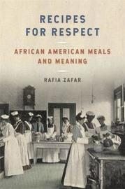 Recipes for Respect by Rafia Zafar