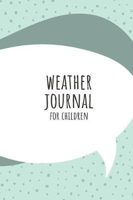 Weather Journal For Children by Marinova Weather Journals