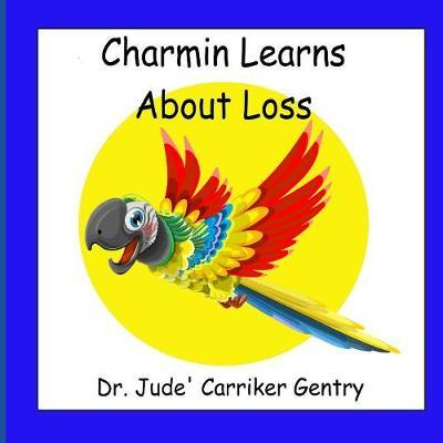 Charmin Learns About Loss by Jude Carriker Gentry