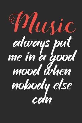 Music Always Put Me in A Good Mood by Hafiz Aldino