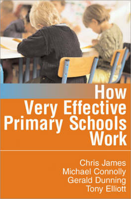 How Very Effective Primary Schools Work by Chris R. James image