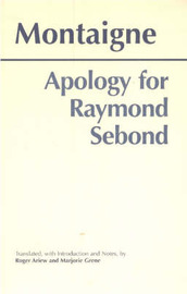 Apology for Raymond Sebond by Michel Eyquem De Montaigne